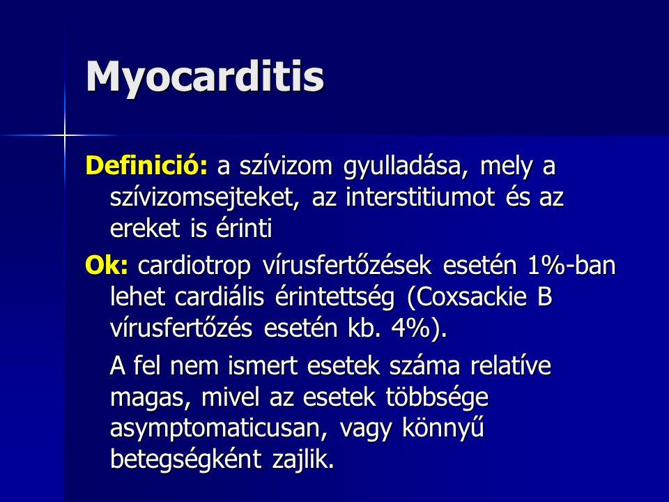 Myocarditis formái Infectív myocarditis:  virális (esetek 50%-a), különösen enterovírusok: Coxsackie B-1,B-5 (gyakori és veszélyes!), egyebekben Coxsackie A, herpesvírus, influenza, adeno-echovírusok  bakteriális: septicus megbetegedések kapcsán, különösen bakteriális endocarditisben (staphylococcus, enterococcus) septicus megbetegedések kapcsán, különösen bakteriális endocarditisben (staphylococcus, enterococcus) A-csoportú béta-haemolysáló scarlatina kapcsán) A-csoportú béta-haemolysáló scarlatina kapcsán) Lyme-kór (Borrelia-burgdorferi) Lyme-kór (Borrelia-burgdorferi) streptococcus (tonsillitis follicularis, erysipelas, streptococcus (tonsillitis follicularis, erysipelas, Dyphtheria Dyphtheria  Gomba: immunsupprimált esetekben  Protozoonok: toxoplasmosis  Paraziták: trichinella, echinococcus