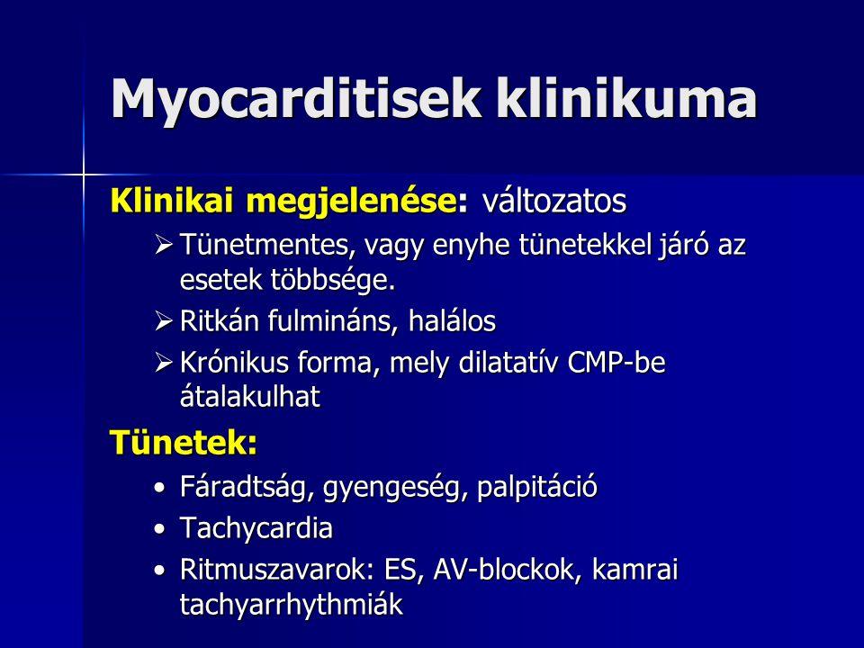 Myocarditis diagnosztika  Laboratóriumi vizsgálatok: CK, CKMB emelkedettek lehetnek, gyulladásos jelek (We, vérkép)  Speciális bakteriális és vírusdiagnosztika  Holter EKG  Képalkotó eljárások: echo, mellkas rtg, antimyosin scintigraphia