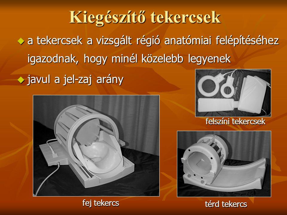 Kiegészítő tekercsek  a tekercsek a vizsgált régió anatómiai felépítéséhez igazodnak, hogy minél közelebb legyenek  javul a jel-zaj arány fej tekerc