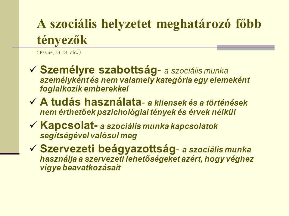 A szociális helyzetet meghatározó főbb tényezők ( Payne, 23-24.