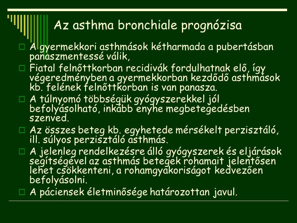 Az asthma bronchiale prognózisa  A gyermekkori asthmások kétharmada a pubertásban panaszmentessé válik,  Fiatal felnőttkorban recidivák fordulhatnak