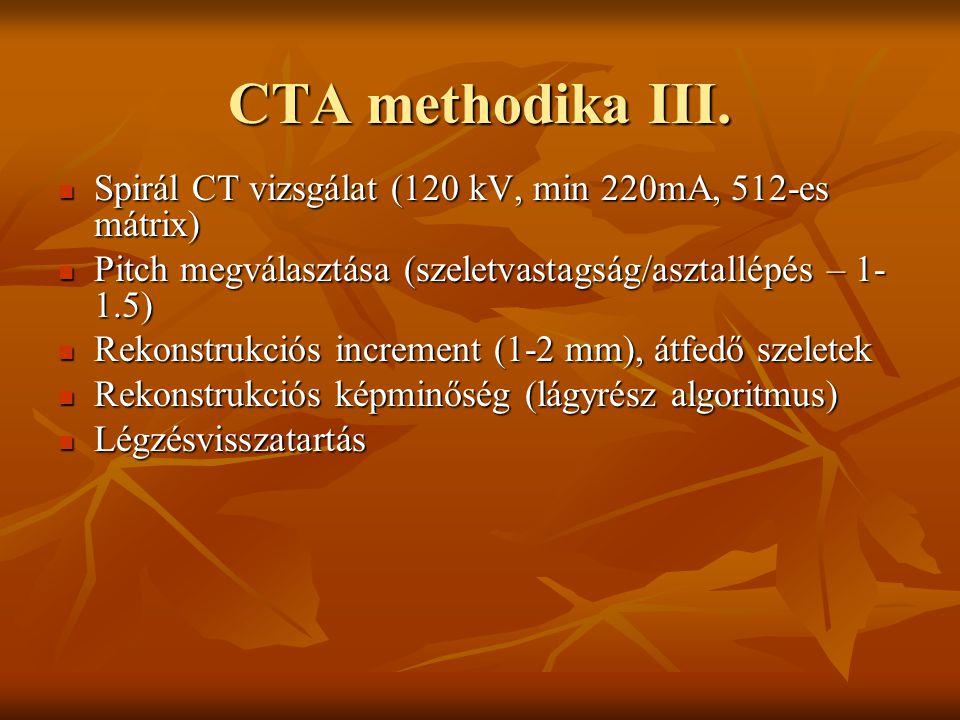 A CTA leggyakoribb alkalmazása Renovascularis és cerebralis vasculatura obliterativ folyamatának meghatározása Renovascularis és cerebralis vasculatura obliterativ folyamatának meghatározása Abdominalis és thoracalis daganatok műtéti eltávolítása előtt vasculatura ábrázolása Abdominalis és thoracalis daganatok műtéti eltávolítása előtt vasculatura ábrázolása Pulmonalis embolia gyanújának esetén.