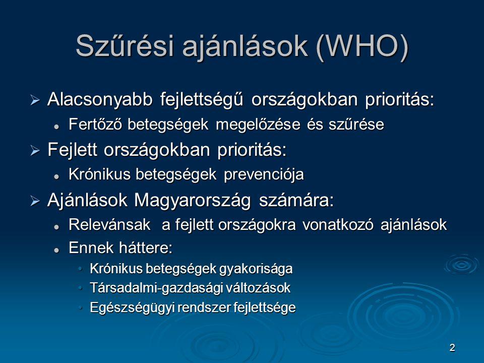 2 Szűrési ajánlások (WHO)  Alacsonyabb fejlettségű országokban prioritás: Fertőző betegségek megelőzése és szűrése Fertőző betegségek megelőzése és s
