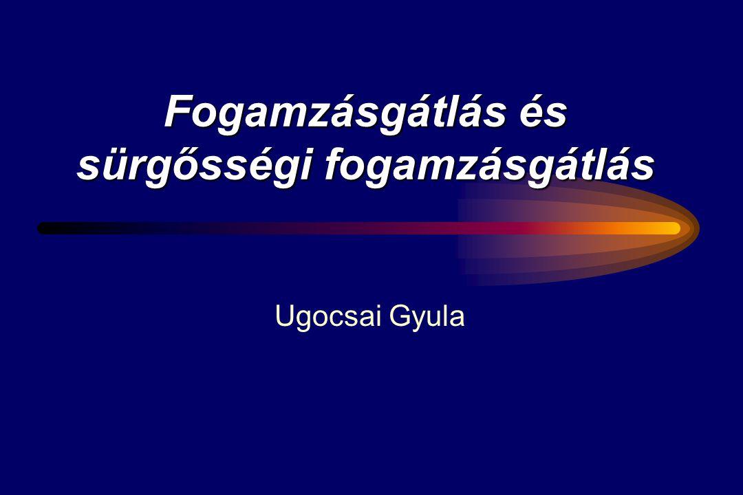 Fogamzásgátlás és sürgősségi fogamzásgátlás Ugocsai Gyula