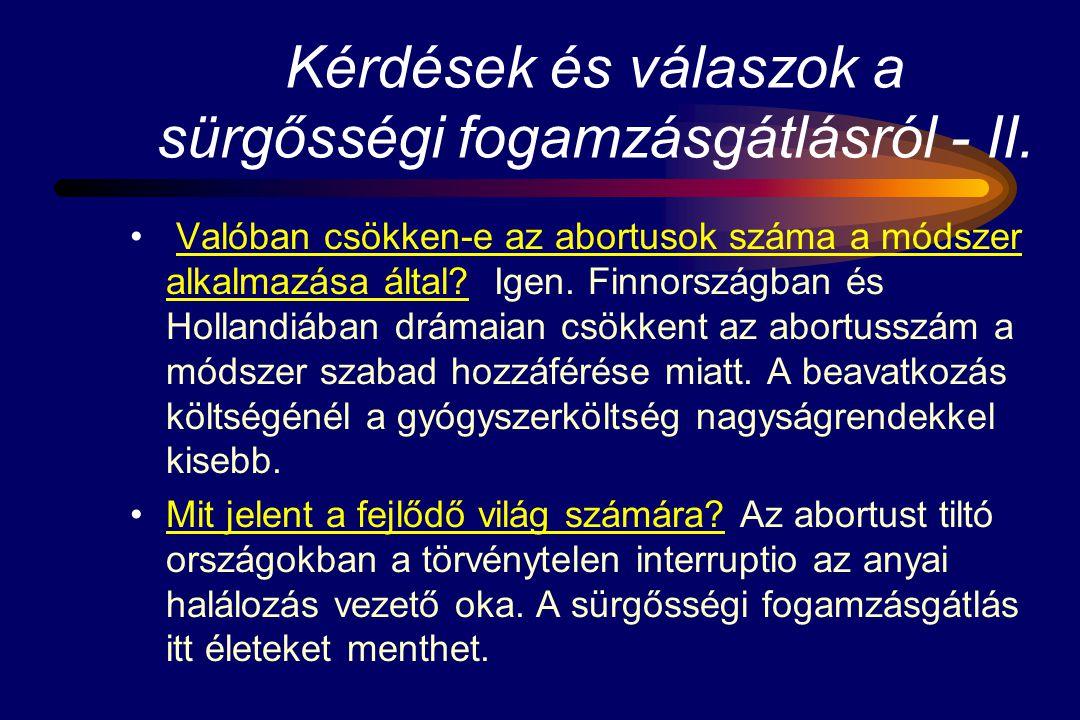 Kérdések és válaszok a sürgősségi fogamzásgátlásról - II. Valóban csökken-e az abortusok száma a módszer alkalmazása által? Igen. Finnországban és Hol