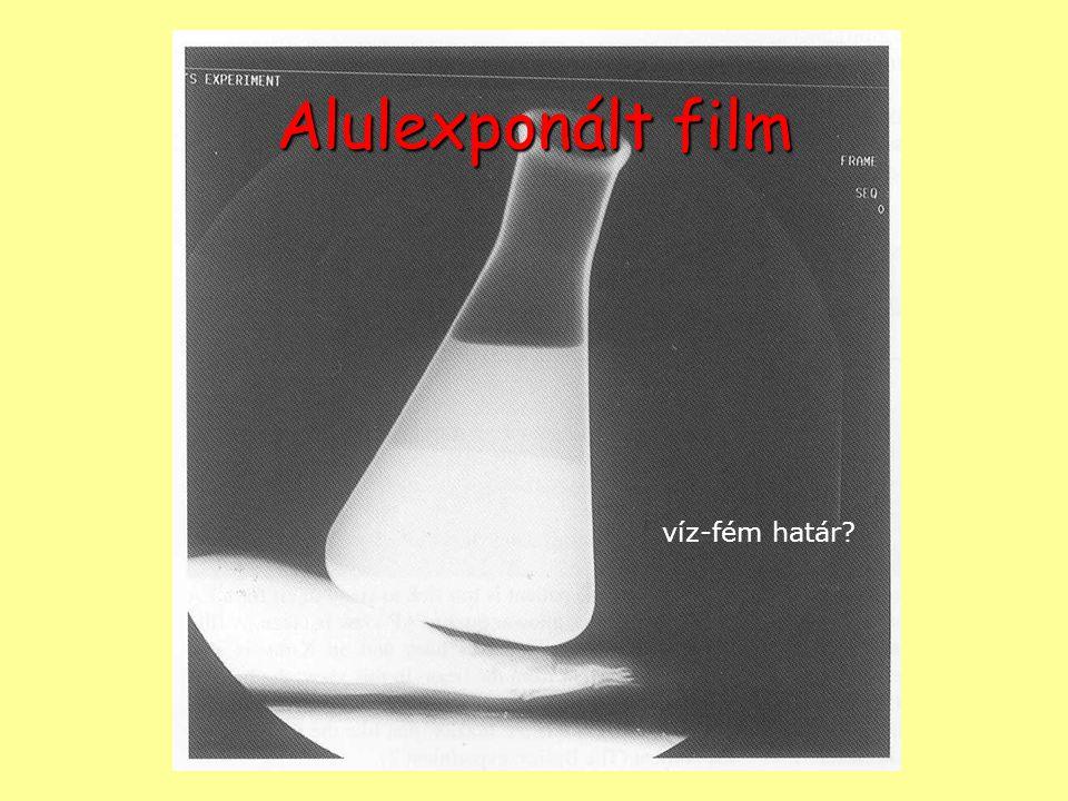 Alulexponált film víz-fém határ?