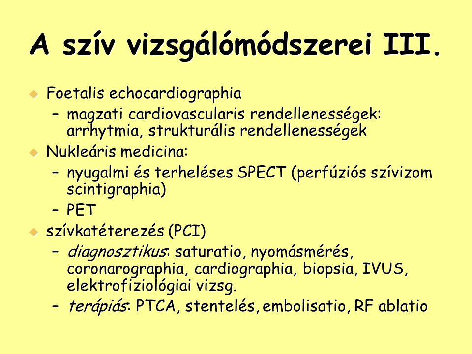 A szív vizsgálómódszerei III.  Foetalis echocardiographia –magzati cardiovascularis rendellenességek: arrhytmia, strukturális rendellenességek  Nukl