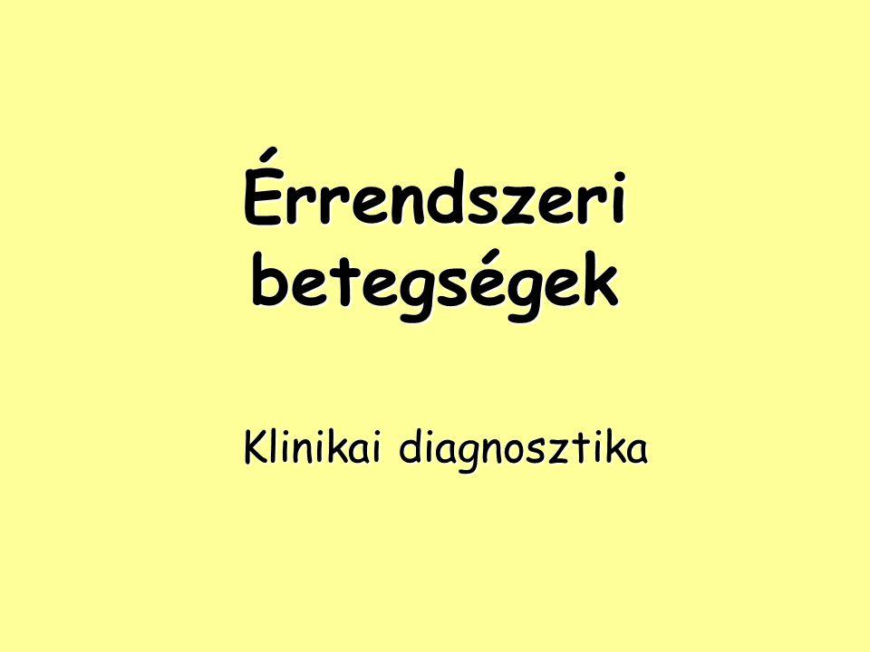 Érrendszeri betegségek Klinikai diagnosztika