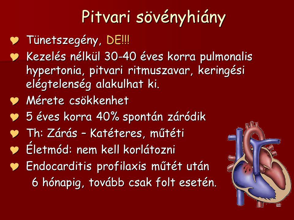 Pitvari sövényhiány  Tünetszegény, DE!!.