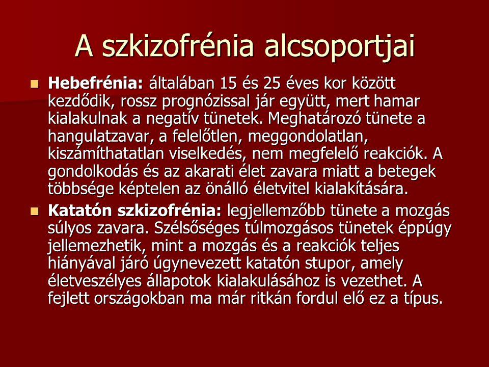 A szkizofrénia alcsoportjai Hebefrénia: általában 15 és 25 éves kor között kezdődik, rossz prognózissal jár együtt, mert hamar kialakulnak a negatív t