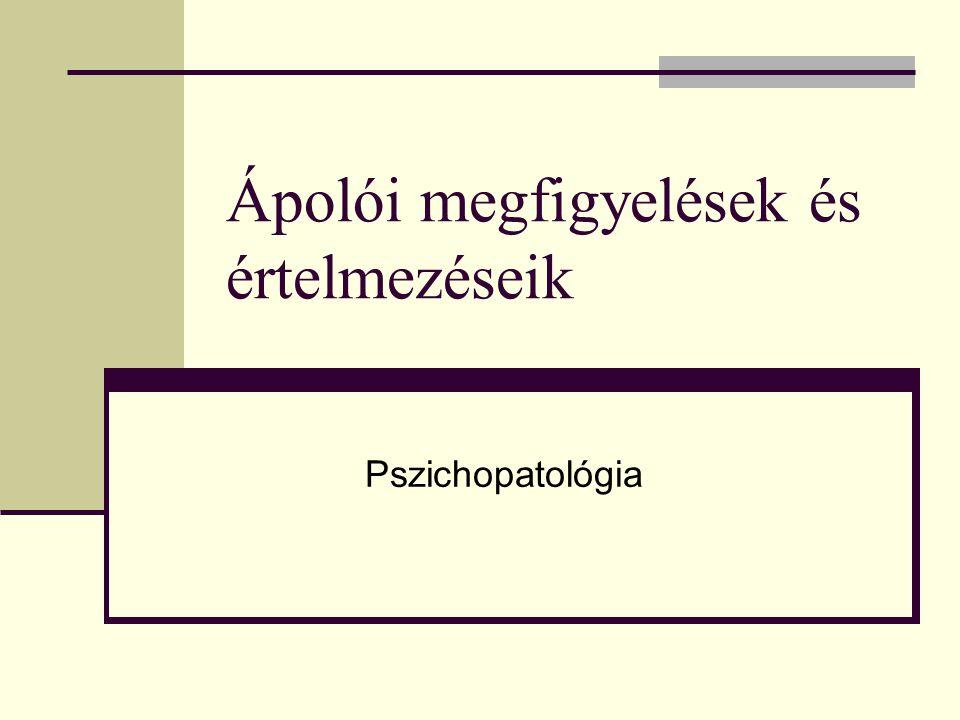 Ápolói megfigyelések és értelmezéseik Pszichopatológia