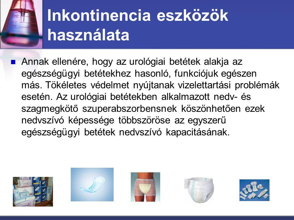 Inkontinencia eszközök használata Annak ellenére, hogy az urológiai betétek alakja az egészségügyi betétekhez hasonló, funkciójuk egészen más. Tökélet