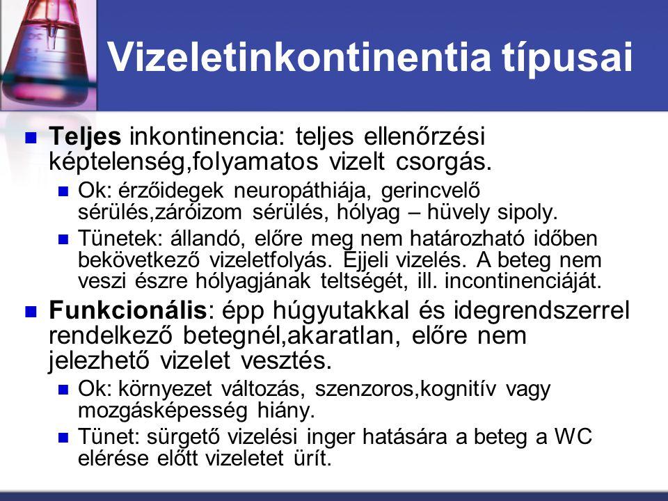 Vizeletinkontinentia típusai Teljes inkontinencia: teljes ellenőrzési képtelenség,folyamatos vizelt csorgás. Ok: érzőidegek neuropáthiája, gerincvelő