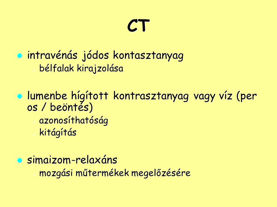 CT intravénás jódos kontasztanyag intravénás jódos kontasztanyag bélfalak kirajzolása bélfalak kirajzolása lumenbe hígított kontrasztanyag vagy víz (p