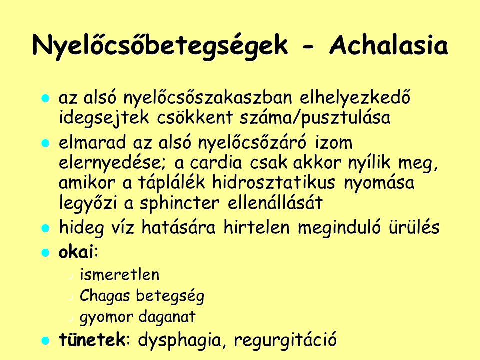 Nyelőcsőbetegségek - Achalasia az alsó nyelőcsőszakaszban elhelyezkedő idegsejtek csökkent száma/pusztulása az alsó nyelőcsőszakaszban elhelyezkedő id