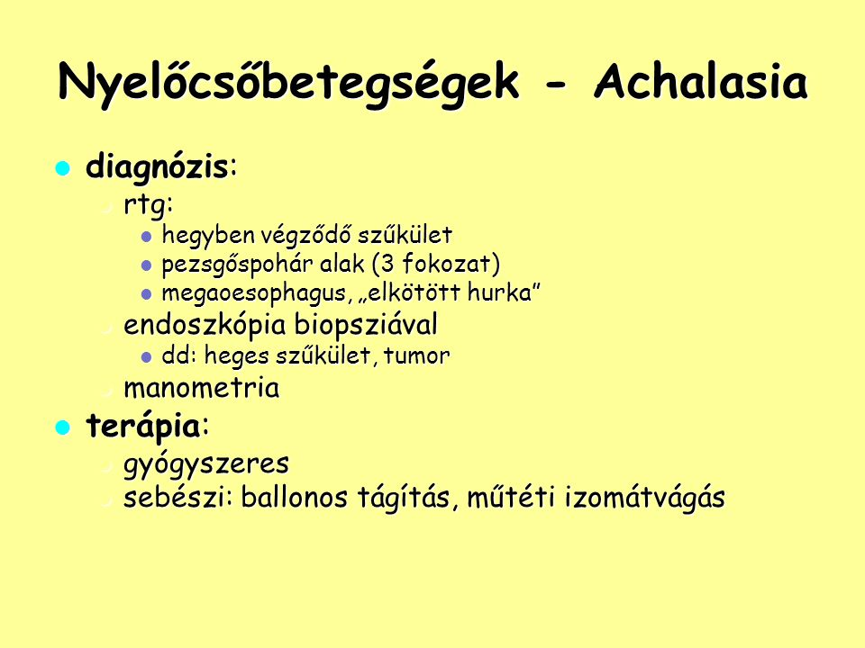 Nyelőcsőbetegségek - Achalasia diagnózis: diagnózis: rtg: rtg: hegyben végződő szűkület hegyben végződő szűkület pezsgőspohár alak (3 fokozat) pezsgős