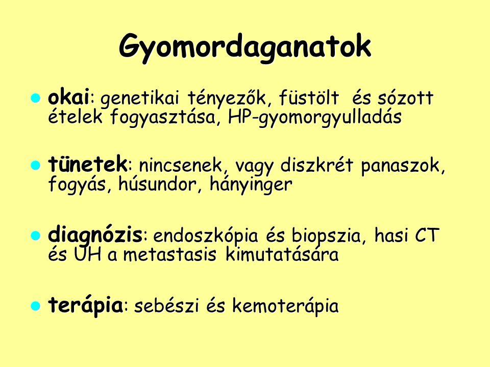 Gyomordaganatok okai : genetikai tényezők, füstölt és sózott ételek fogyasztása, HP-gyomorgyulladás okai : genetikai tényezők, füstölt és sózott étele