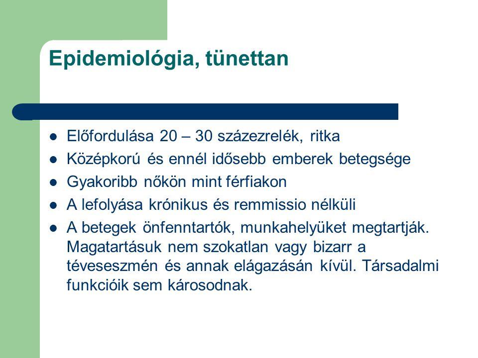Epidemiológia, tünettan Előfordulása 20 – 30 százezrelék, ritka Középkorú és ennél idősebb emberek betegsége Gyakoribb nőkön mint férfiakon A lefolyás