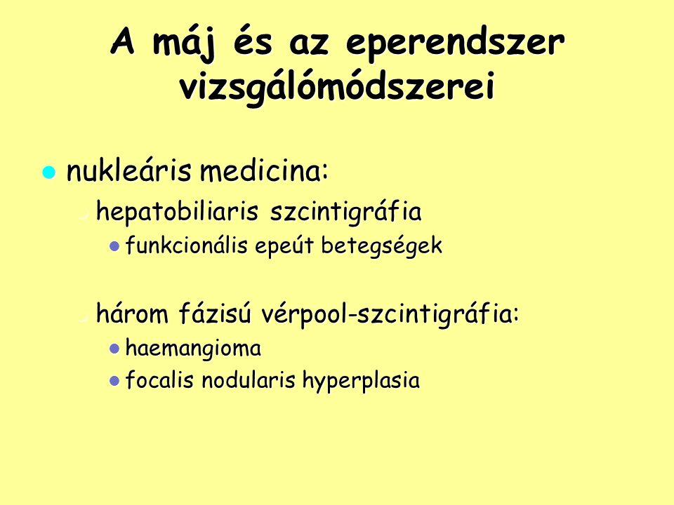 Májbetegségek felosztása diffúz májbetegségek diffúz májbetegségek hepatitis hepatitis cirrhosis cirrhosis zsíros máj zsíros máj glikogéntárolási betegségek, haemachromatosis glikogéntárolási betegségek, haemachromatosis gócos májbetegségek gócos májbetegségek fertőzések fertőzések pyogén abscessus pyogén abscessus amőbás abscessus amőbás abscessus echynococcus cysta (hydatidosus betegség) echynococcus cysta (hydatidosus betegség) daganatok daganatok haemangioma haemangioma FNH FNH adenoma adenoma HCC HCC metastasisok metastasisok trauma trauma vascularis betegségek vascularis betegségek portalis hypertónia portalis hypertónia Budd-Chiari-szindróma Budd-Chiari-szindróma v.