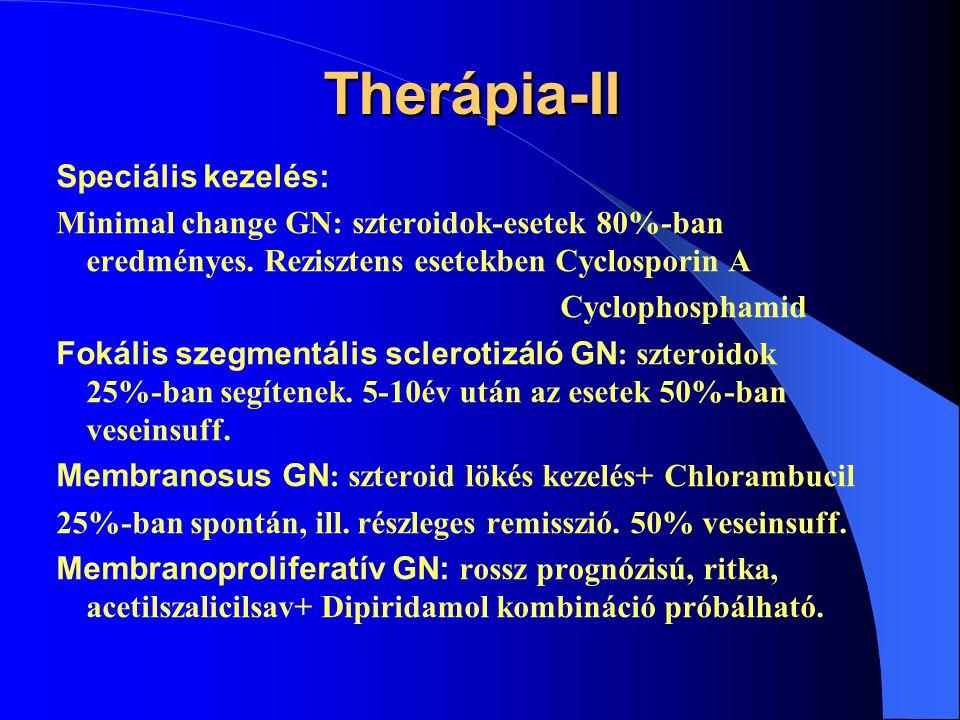 Therápia-I  Alapbetegség kezelése, illetve toxicus noxák megszüntetése  Tüneti kezelés Általános elvek:  Fizikai kímélet  Étrend: fehérjeszegény diéta ( 0,8g/ts/nap ) konyhasószegény étrend (3 gNaCl/nap).