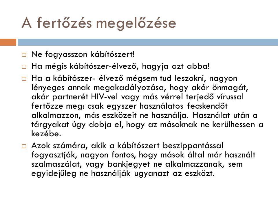 A fertőzés megelőzése  Ne fogyasszon kábítószert.