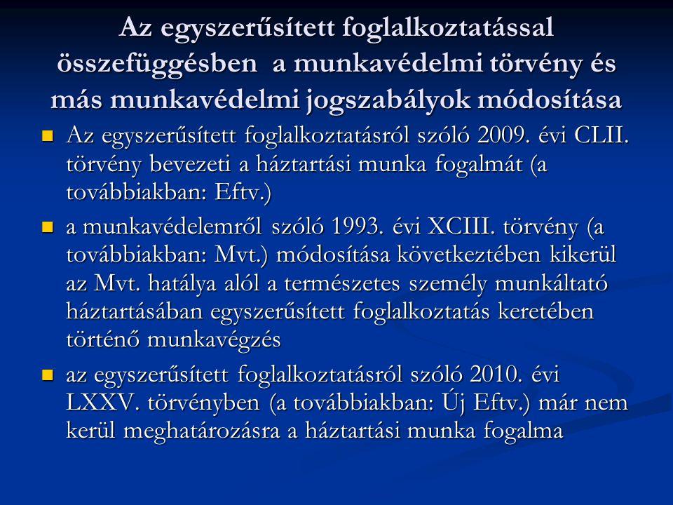 Az egyszerűsített foglalkoztatással összefüggésben a munkavédelmi törvény és más munkavédelmi jogszabályok módosítása Az egyszerűsített foglalkoztatásról szóló 2009.