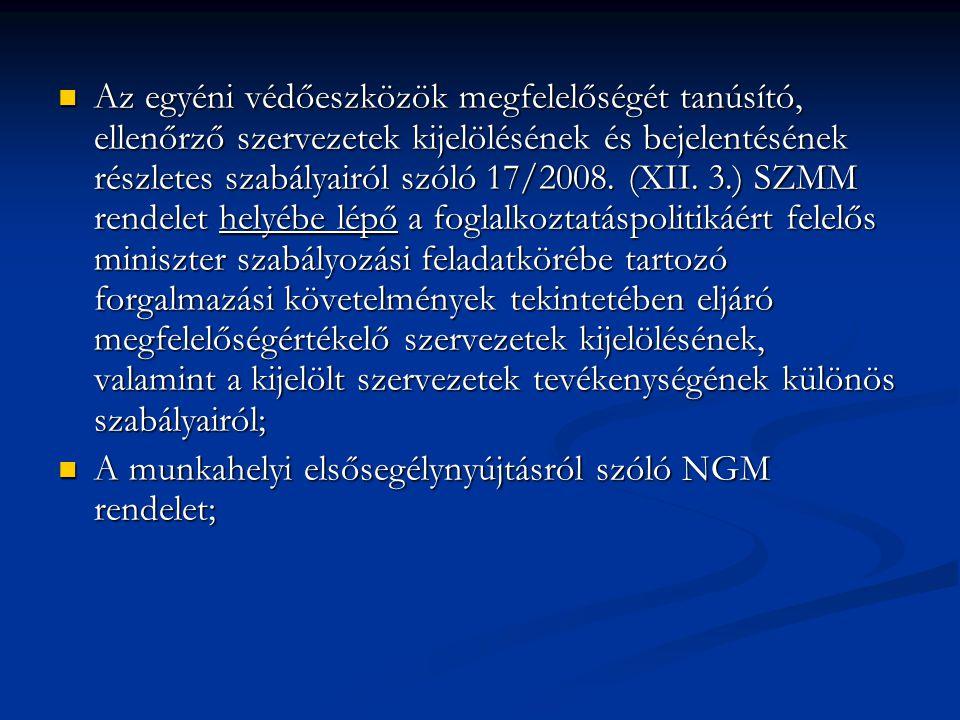 Az egyéni védőeszközök megfelelőségét tanúsító, ellenőrző szervezetek kijelölésének és bejelentésének részletes szabályairól szóló 17/2008. (XII. 3.)