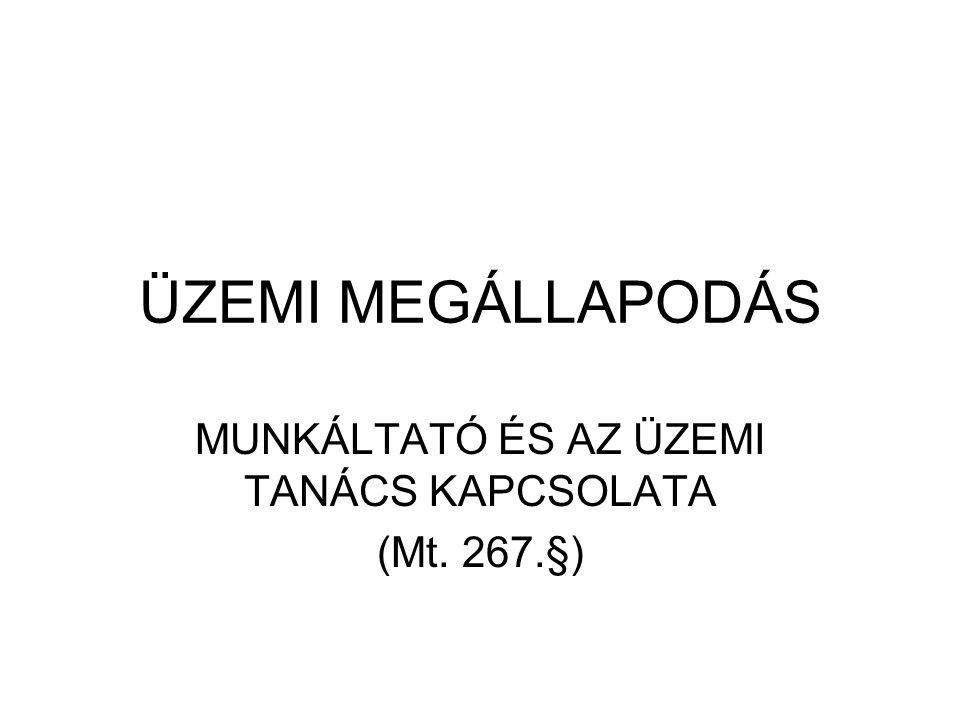 ÜZEMI MEGÁLLAPODÁS MUNKÁLTATÓ ÉS AZ ÜZEMI TANÁCS KAPCSOLATA (Mt. 267.§)