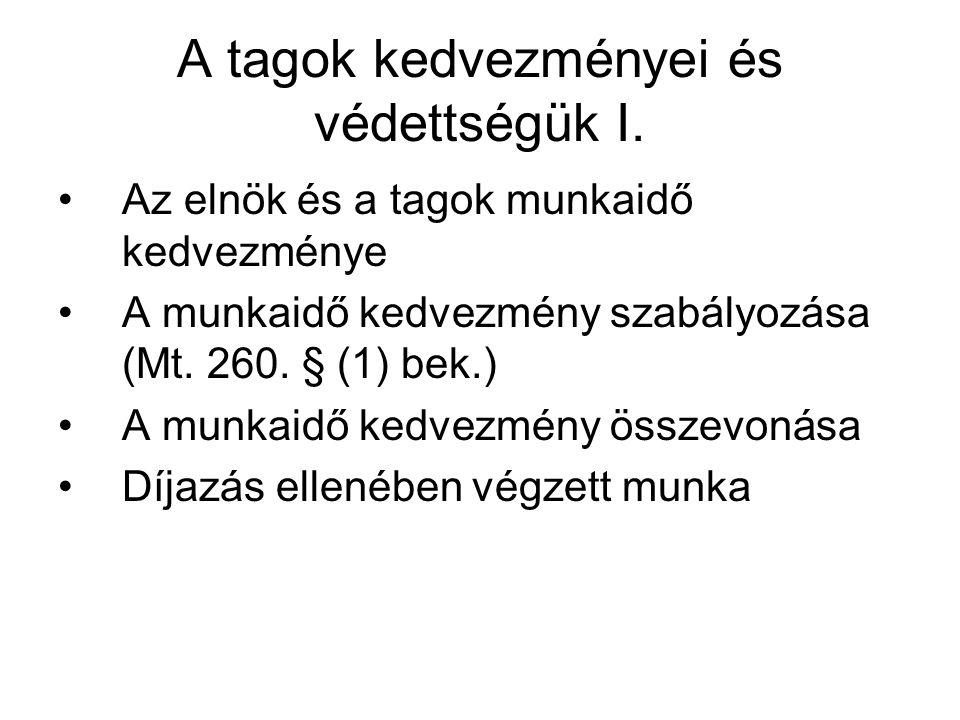 A tagok kedvezményei és védettségük II.