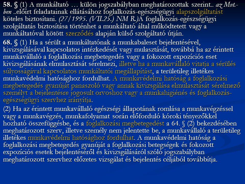 58.§ (1) A munkáltató … külön jogszabályban meghatározottak szerint..