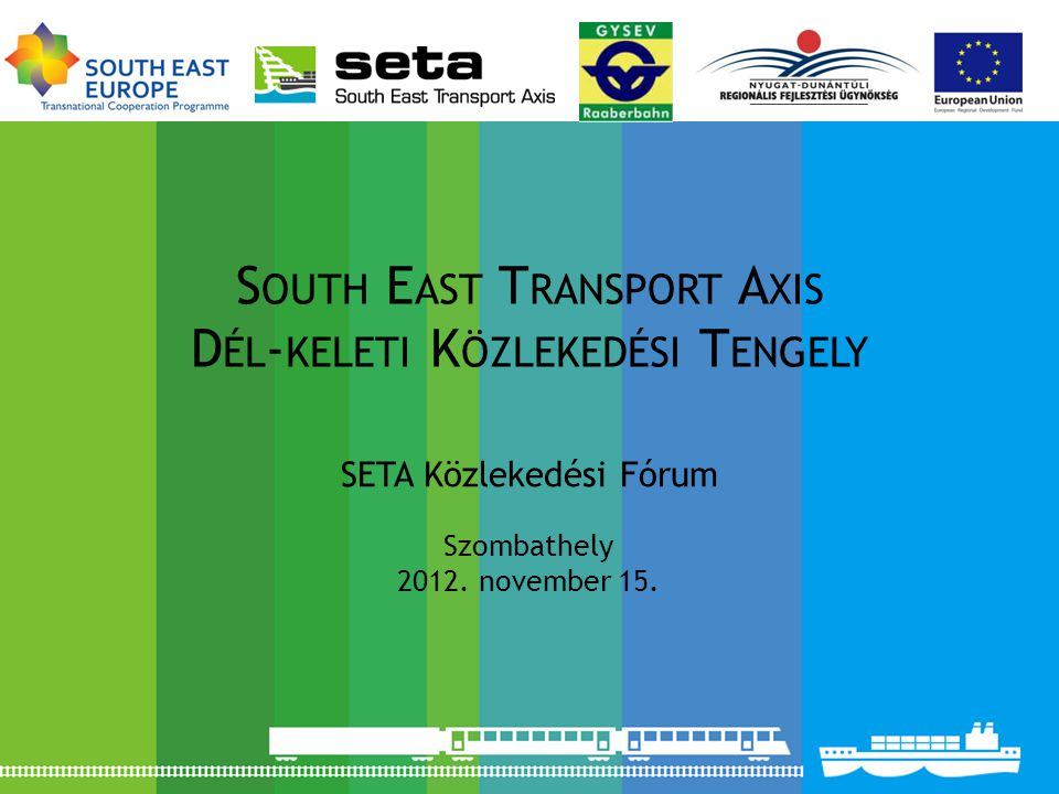 SETA projekt háttere  South East Europe program (SEE)  3.