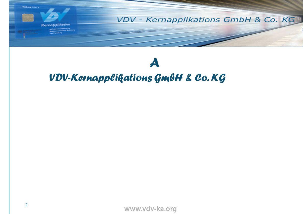 www.vdv-ka.org 2 A VDV-Kernapplikations GmbH & Co. KG111111111111111 111111111111111111111111