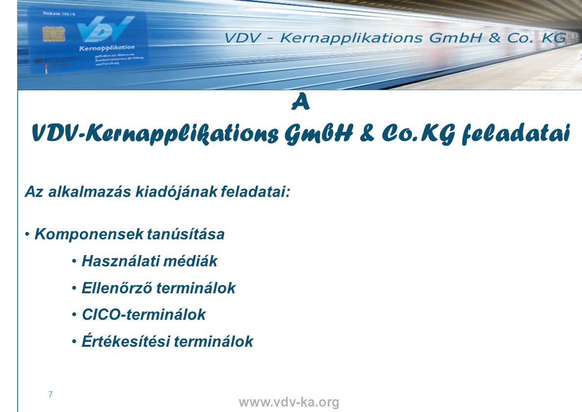 www.vdv-ka.org 28 1.A chip-kártya előállítása 2. A program behozása 3.