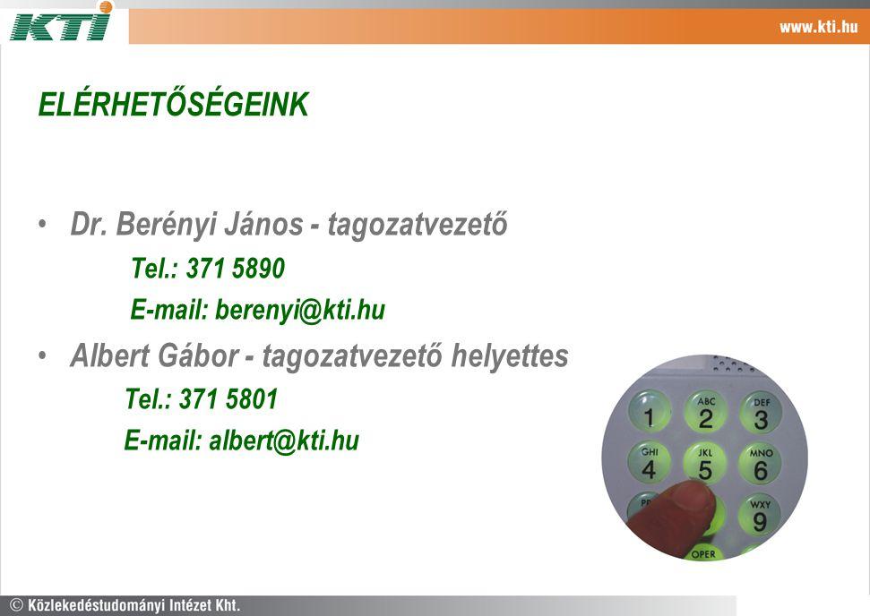 ELÉRHETŐSÉGEINK Dr. Berényi János - tagozatvezető Tel.: 371 5890 E-mail: berenyi@kti.hu Albert Gábor - tagozatvezető helyettes Tel.: 371 5801 E-mail: