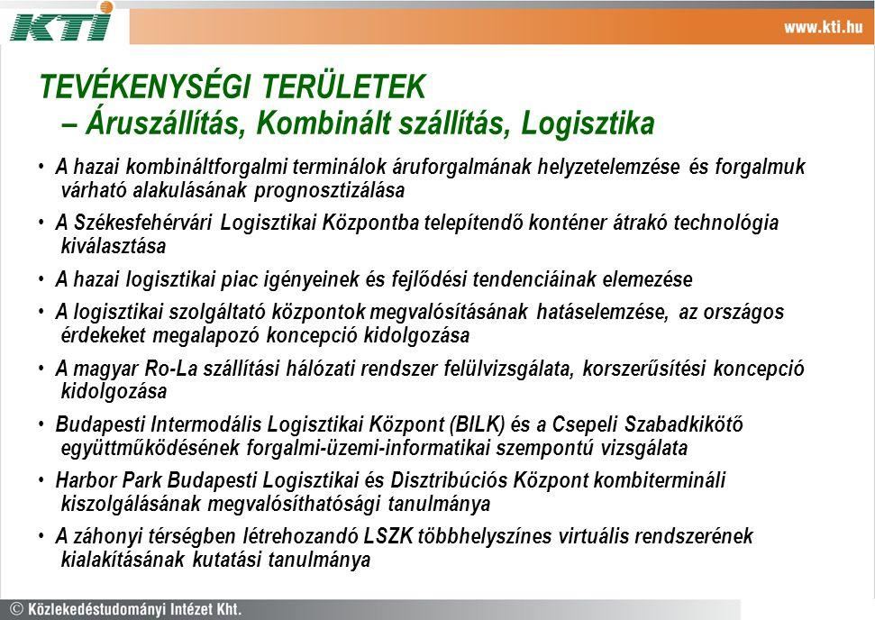 TEVÉKENYSÉGI TERÜLETEK – Áruszállítás, Kombinált szállítás, Logisztika A hazai kombináltforgalmi terminálok áruforgalmának helyzetelemzése és forgalmu