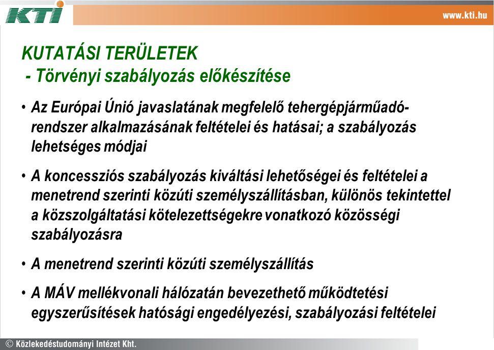 KUTATÁSI TERÜLETEK - A közlekedési munkamegosztás változásainak vizsgálata Párhuzamos vasúti és autóbusz közlekedési vonalak felmérése, a konkurencia mértékének számszerűsítésével A nemzetközi vasúti személyközlekedési piac teljes megnyitásának a magyar vasúti piacot (MÁV Rt.