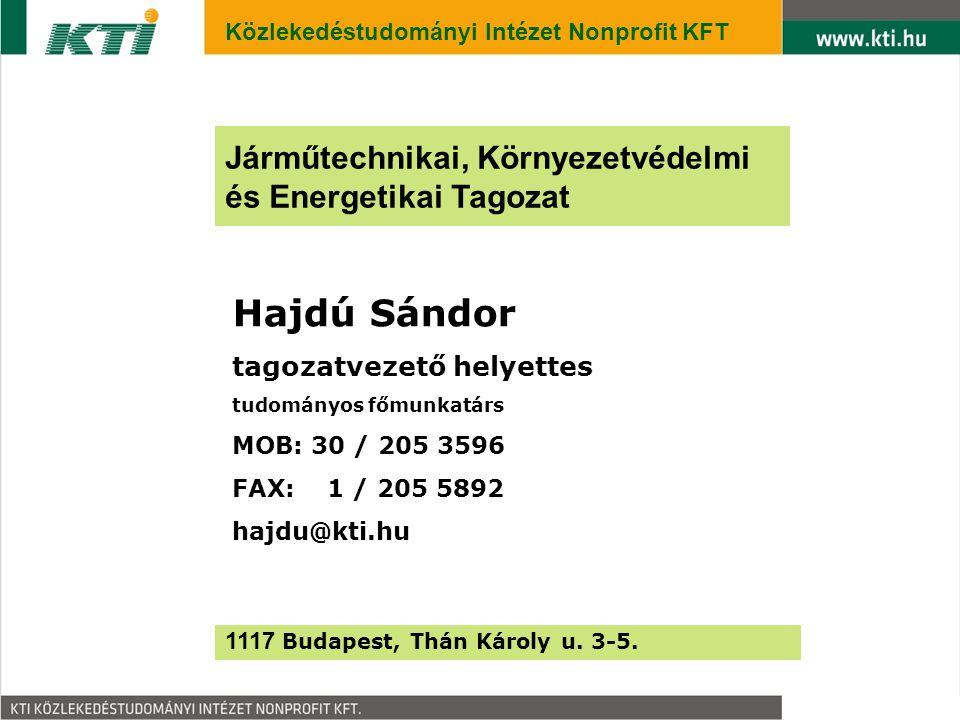 1 Hajdú Sándor tagozatvezető helyettes tudományos főmunkatárs MOB: 30 / 205 3596 FAX: 1 / 205 5892 hajdu@kti.hu 1117 Budapest, Thán Károly u.