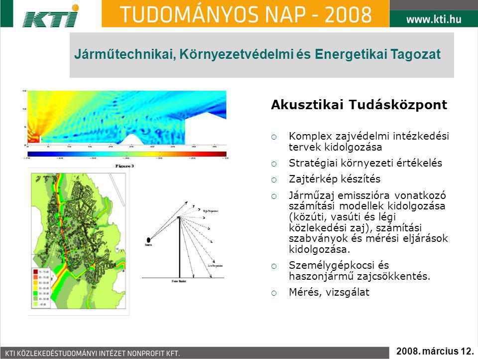 Akusztikai Tudásközpont  Komplex zajvédelmi intézkedési tervek kidolgozása  Stratégiai környezeti értékelés  Zajtérkép készítés  Járműzaj emisszióra vonatkozó számítási modellek kidolgozása (közúti, vasúti és légi közlekedési zaj), számítási szabványok és mérési eljárások kidolgozása.
