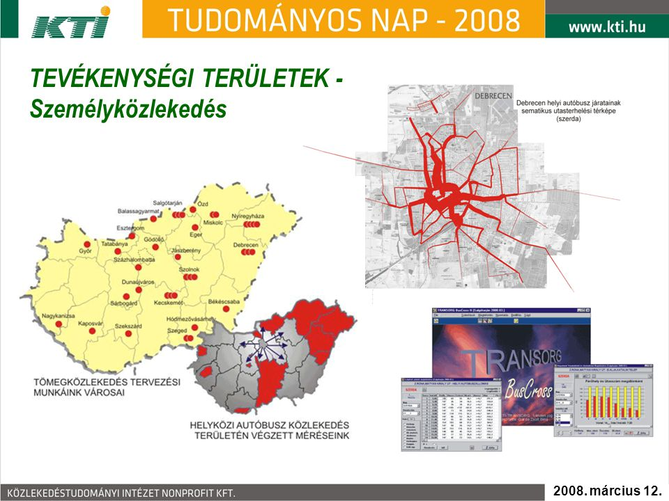 - Áruszállítás, Kombinált szállítás, Logisztika - Áruszállítás, Kombinált szállítás, Logisztika TEVÉKENYSÉGI TERÜLETEK 2008.