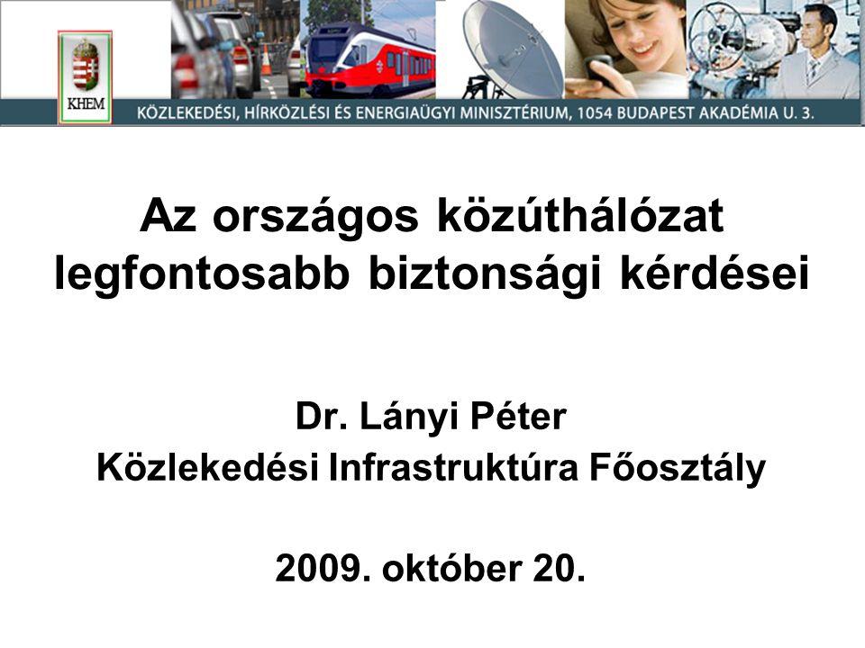 Az országos közúthálózat legfontosabb biztonsági kérdései Dr.
