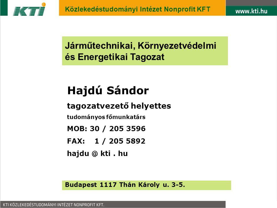 1 Hajdú Sándor tagozatvezető helyettes tudományos főmunkatárs MOB: 30 / 205 3596 FAX: 1 / 205 5892 hajdu @ kti.