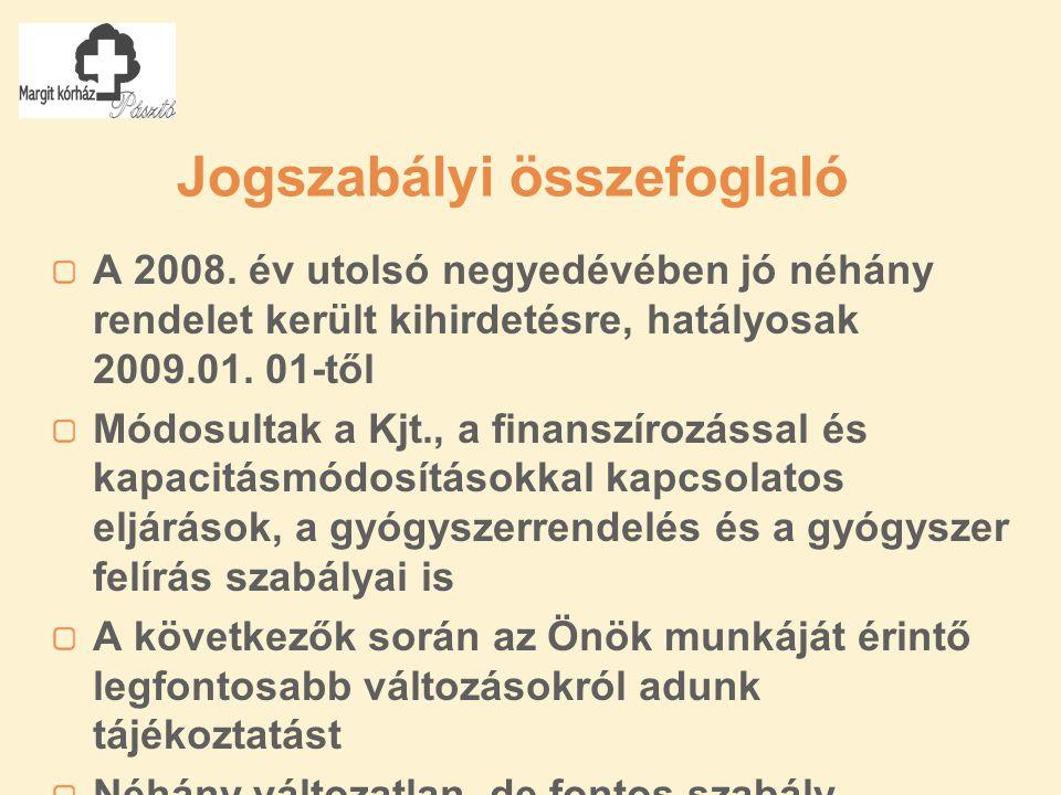 Jogszabályi összefoglaló A 2008.