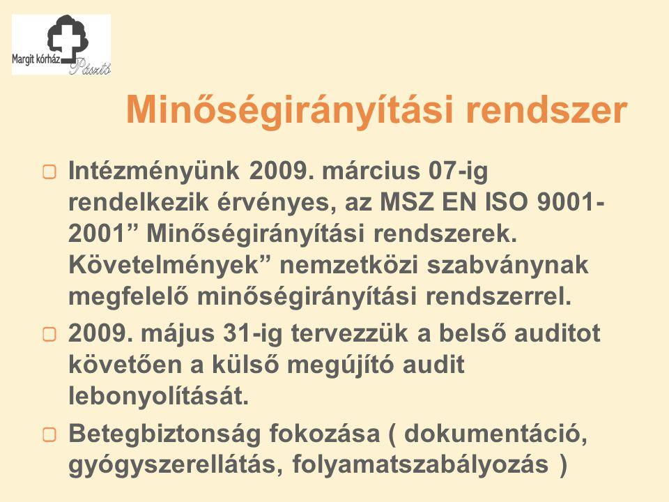 Minőségirányítási rendszer Intézményünk 2009.