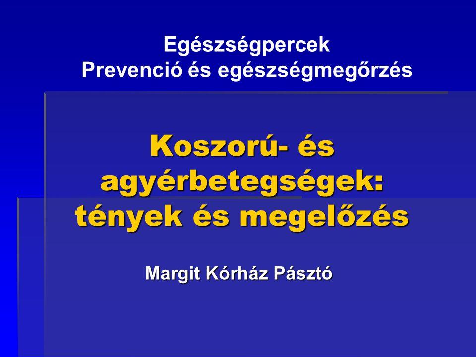 Koszorú- és agyérbetegségek: tények és megelőzés Margit Kórház Pásztó Egészségpercek Prevenció és egészségmegőrzés