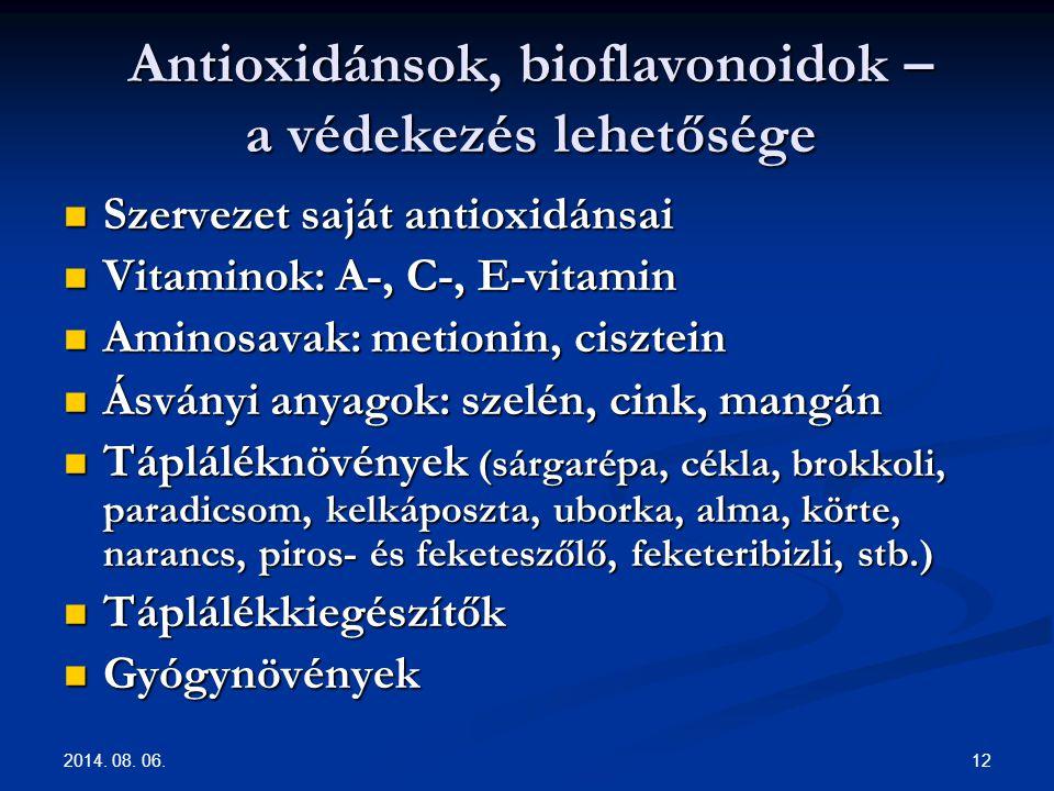 2014. 08. 06. 12 Antioxidánsok, bioflavonoidok – a védekezés lehetősége Szervezet saját antioxidánsai Szervezet saját antioxidánsai Vitaminok: A-, C-,