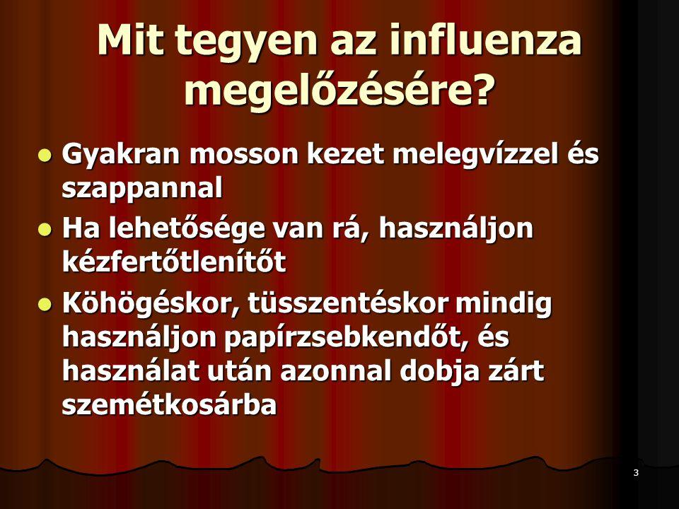 3 Mit tegyen az influenza megelőzésére.