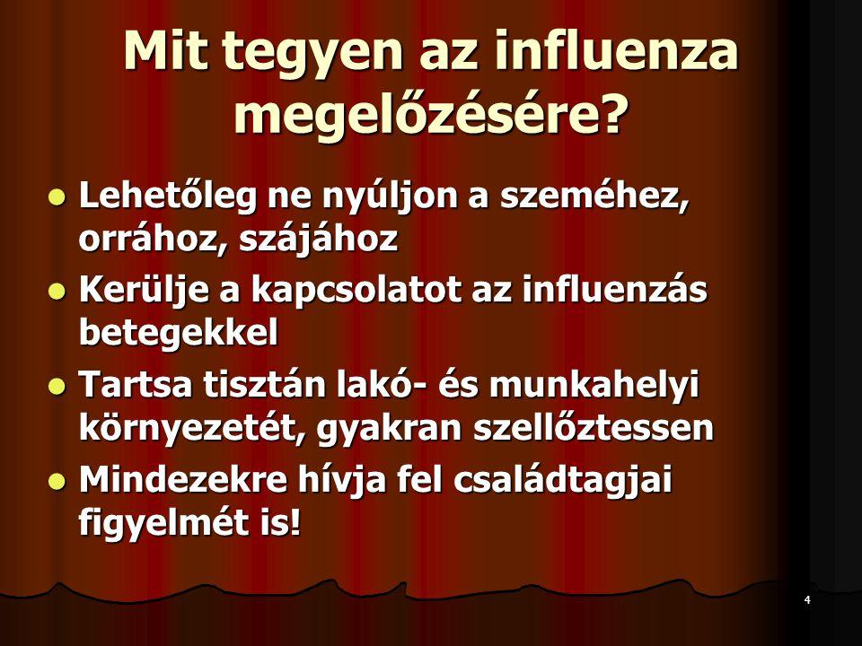 5 Hogyan előzzük meg az influenza- szerű megbetegedéseket.