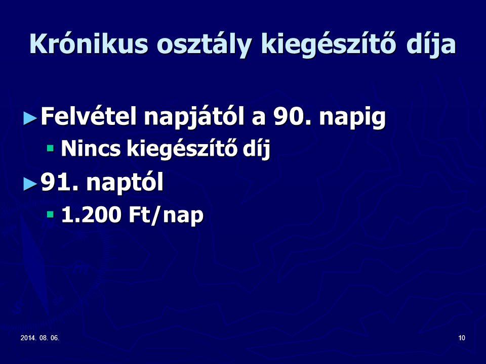 2014. 08. 06.10 Krónikus osztály kiegészítő díja ► Felvétel napjától a 90.