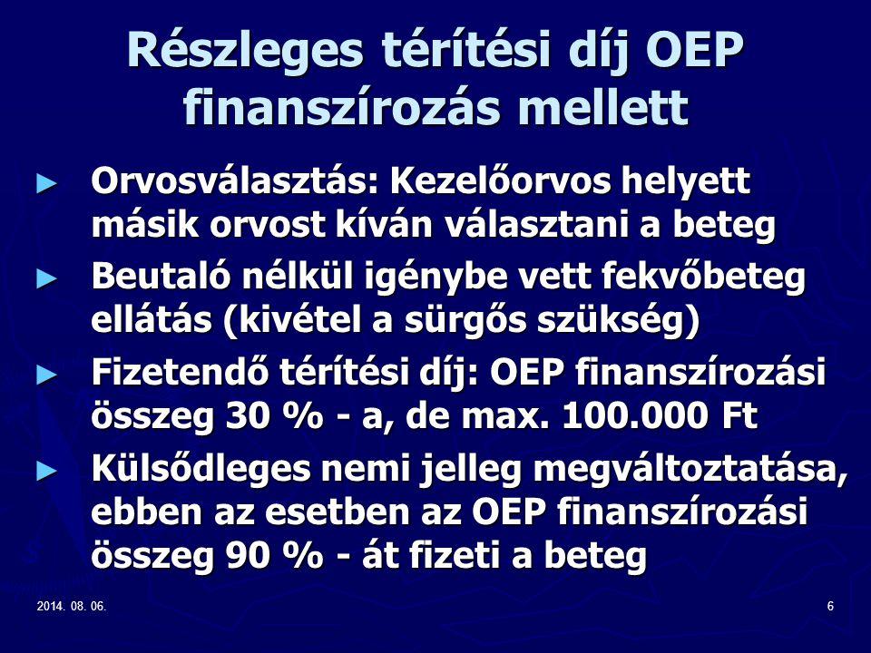 2014. 08. 06.6 Részleges térítési díj OEP finanszírozás mellett ► Orvosválasztás: Kezelőorvos helyett másik orvost kíván választani a beteg ► Beutaló