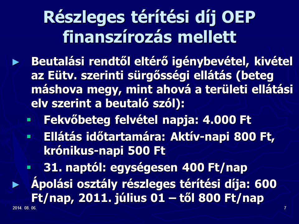 2014. 08. 06.7 Részleges térítési díj OEP finanszírozás mellett ► Beutalási rendtől eltérő igénybevétel, kivétel az Eütv. szerinti sürgősségi ellátás